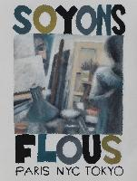 SOYONS FLOUS - Claude-Max Lochu - Artiste Peintre - Paris Painter